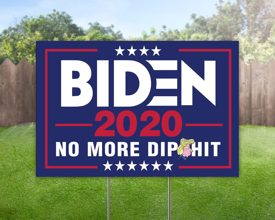 Biden Yard Sign No More Dip_hit! Yard Sign Decorative Campaign House Garden Yard Signs | Lawn Signage