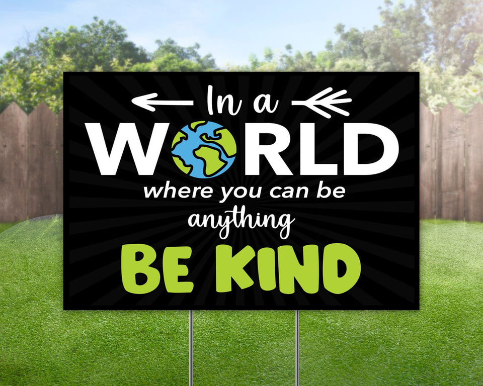 Kindness Yard Sign I a World Where You Can Be Anything Be Kind Yard Sign Decorative Campaign House Garden Yard Signs | Lawn Signage