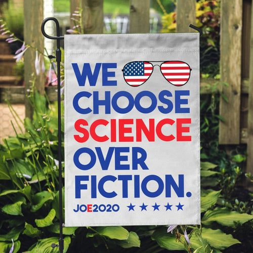 Joe Biden President 2020 We Choose Science Over Fiction Garden House Flags | Double Sided Decorative Yard Flag For Spring Summer Fall Winter