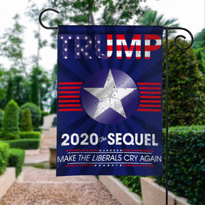 Donald Trump 2020 The Sequel Make Liberals Cry Again Garden Flags | House Flags | Double Sided Decorative Yard Flag For Spring Summer Fall Winter