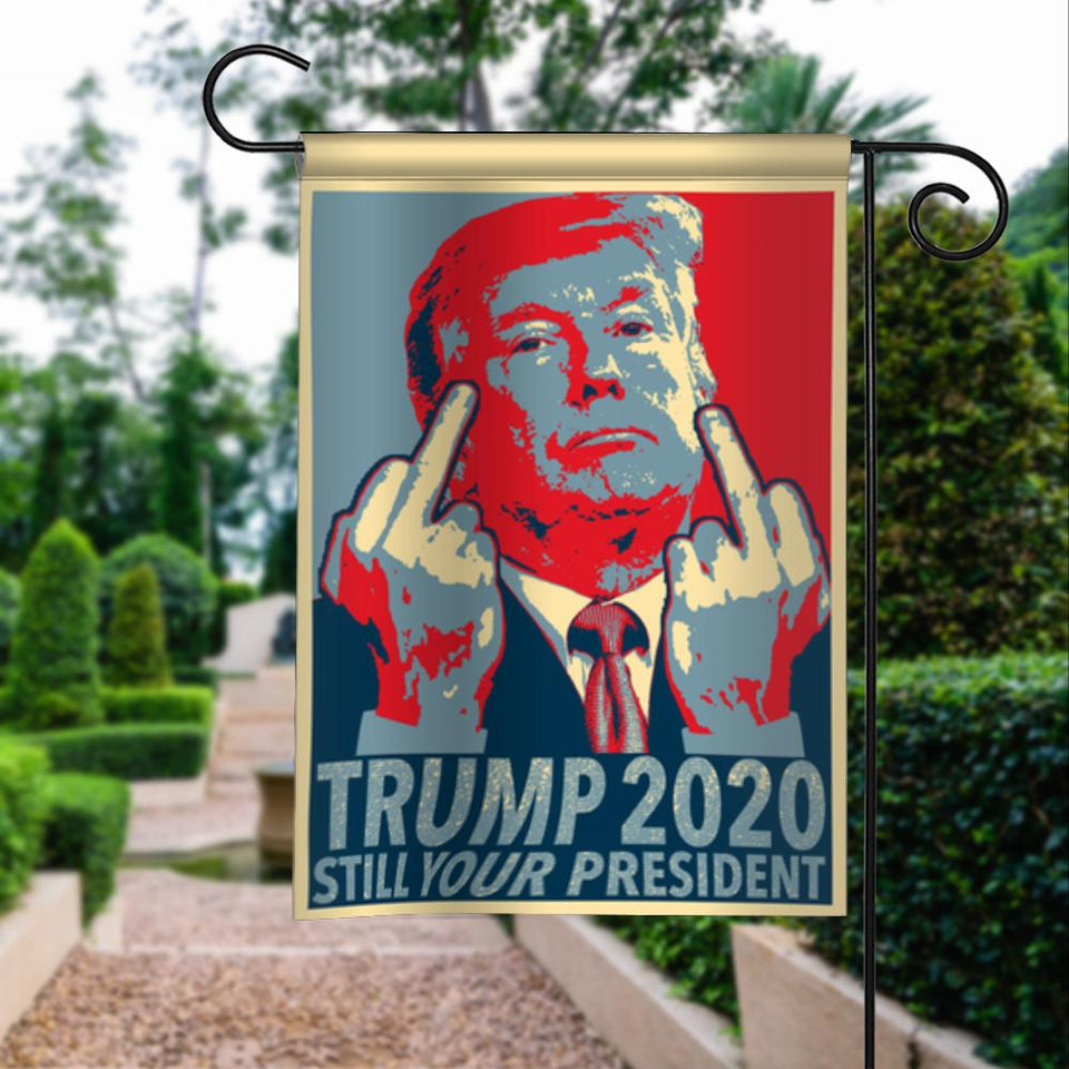 Donald Trump 2020 Still Your President 45 Garden Flags | House Flags | Double Sided Decorative Yard Flag For Spring Summer Fall Winter
