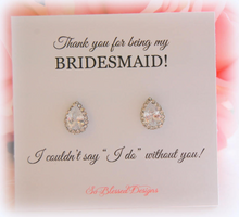 Sterling silver teardrop earrings on thank you for being my bridesmaid card