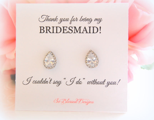 Silver Teardrop earrings with Bridesmaids proposal card I couldnt say I do without you