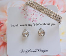 I couldnt say I do without you earrings and bracelet gift set for bridesmaids