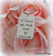 I loved you first Dad keychain in silver