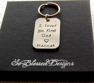 I loved you first Dad keychain from bride to dad on wedding day