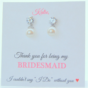 Thank you for being my Bridesmaid Card with Pearl and Cubic zirconia earrings