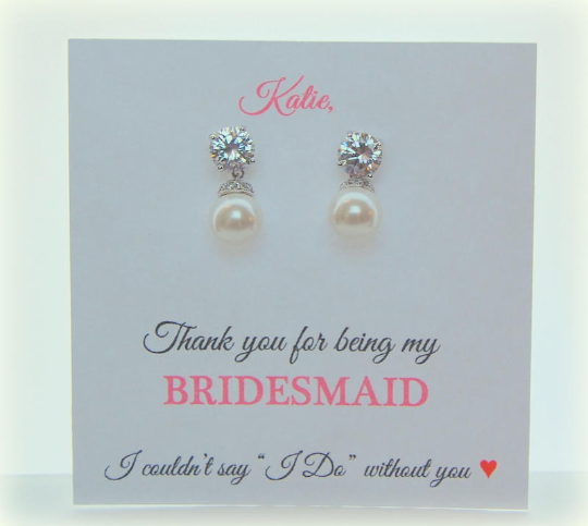 I couldn't say I do without you Thank you for being my Bridesmaid card with earrings gift