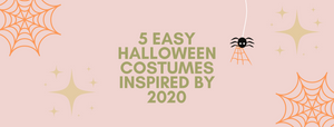 5 Easy Halloween Costumes Inspired by 2020