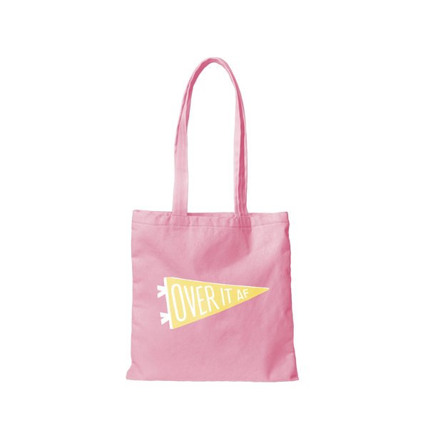 pink canvas tote bag that says over it af