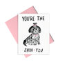 You're The Shih Tzu is a cute greeting card with a dog illustration and a pink envelope.