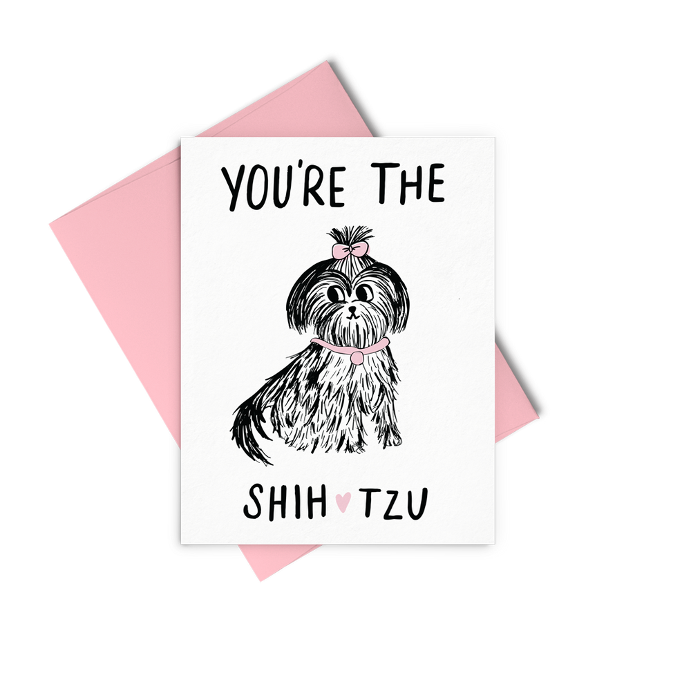You're The Shih Tzu - Talking Out Of Turn - [product_description]