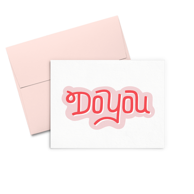 Do You is a cute encouraging greeting card with a pink envelope.