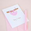 Hang In There greeting card includes a pink envelope and pictured here with a pink jotter pen.