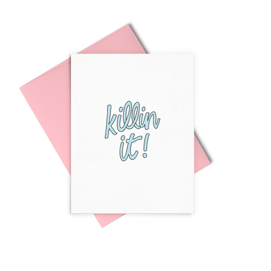 Killin It is an encouraging greeting card with a pink envelope.