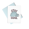 Stay Cool is a cute greeting card with an igloo, pink lettering, and a blue envelope.