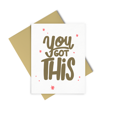You Got This is a cute greeting card with gold lettering and a gold envelope.