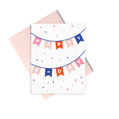 Letterpress greeting card showing a banner strung from one side to the other and back again that reads Happy B-Day on colorful pennants with confetti all around