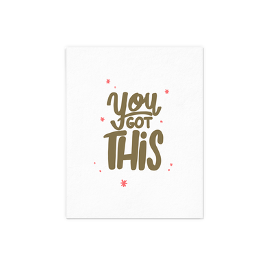 You Got This letterpressed art print with gold lettering and coral sparkles.