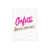 Confetti Is My Love Language art print in bright pink and multi color sparkles.