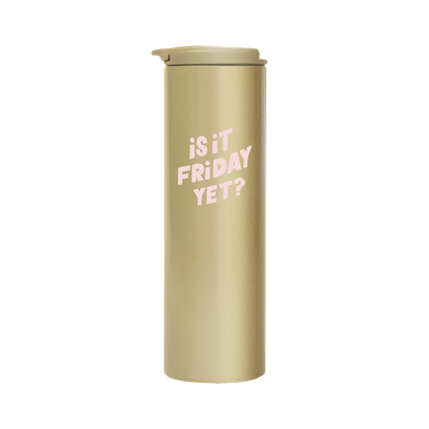 Is It Friday Yet? Gold Steel Tumbler