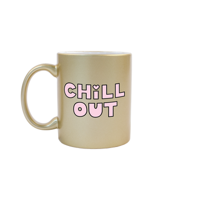 Chill Out Gold Mug - Talking Out Of Turn
