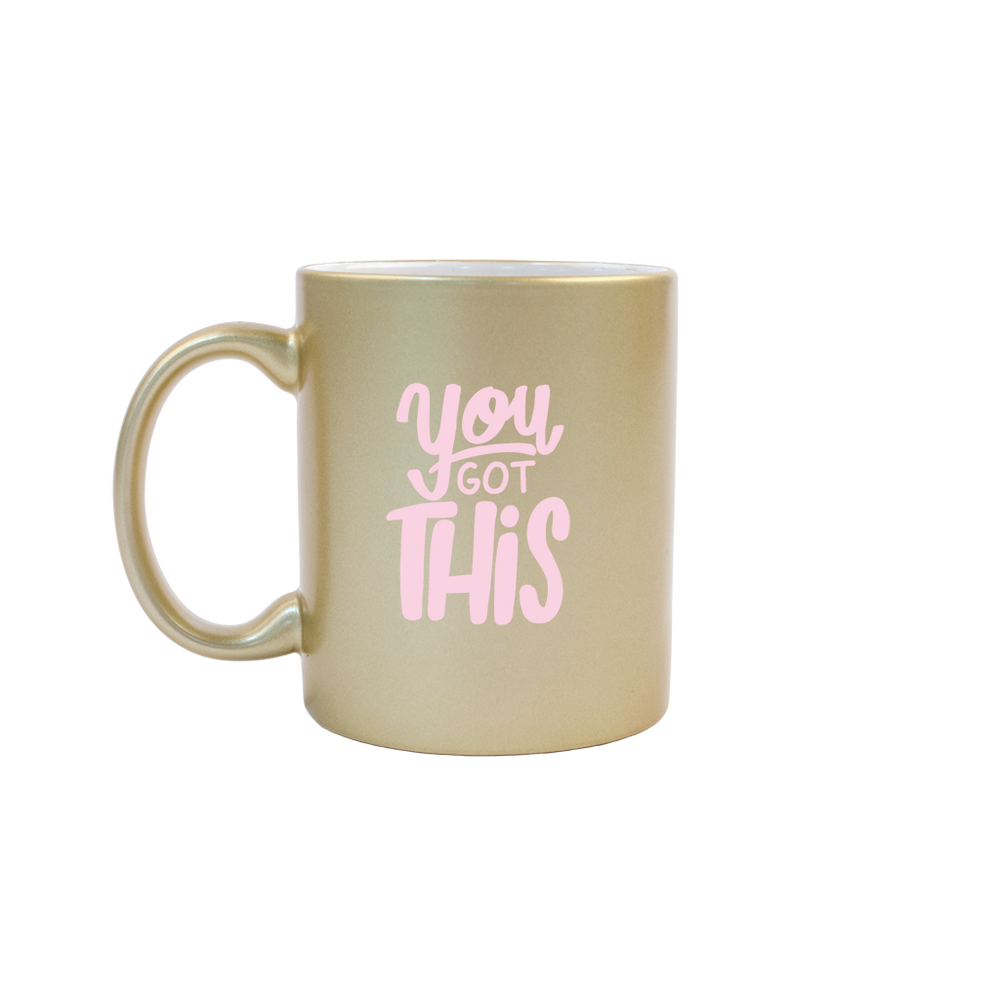 You Got This Gold Mug - Talking Out Of Turn - [product_description]