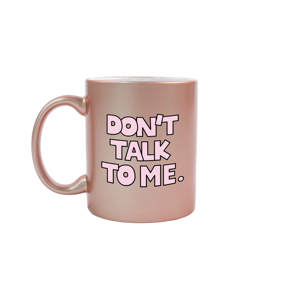 Don't Talk to Me Rose Gold Mug - Talking Out Of Turn - [product_description]