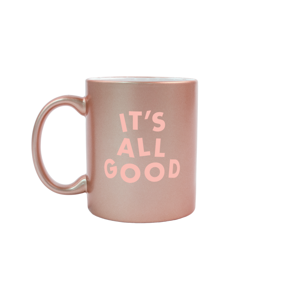 It's All Good Rose Gold Mug - Talking Out Of Turn - [product_description]