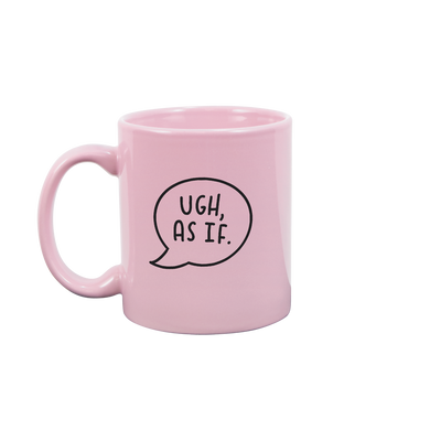 Funny coffee mug in pink with Ugh, As If written in black inside a speech bubble.