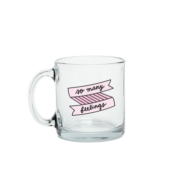 So Many Feelings Glass Mug - Talking Out Of Turn