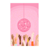 a pink poster with a disco ball and hands being raised at the bottom