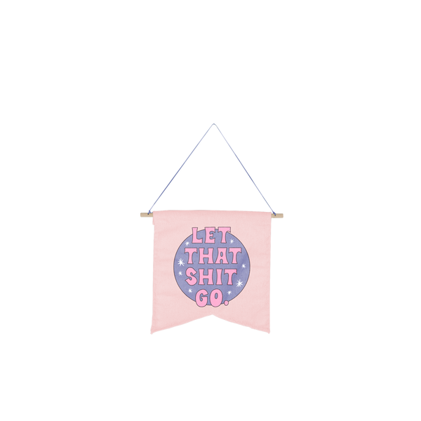 cute hanging wall style pennant on pink background with saying let that shit go