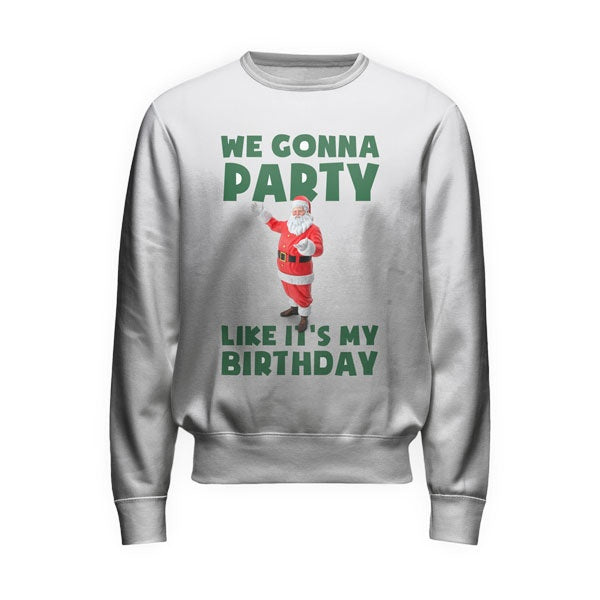 We Gonna Party Sweatshirt
