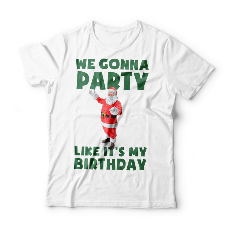 We Gonna Party T-Shirt