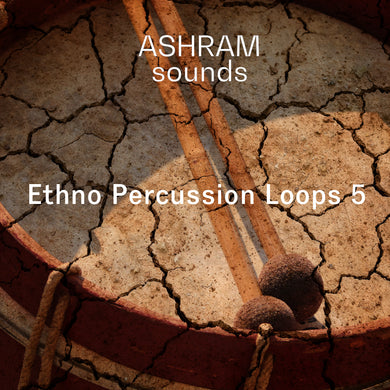 ASHRAM Ethno Percussion Loops 5 (Organic House Sample Pack)