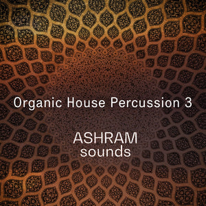 ASHRAM Organic House Percussion 3 (Loops Sample Pack)