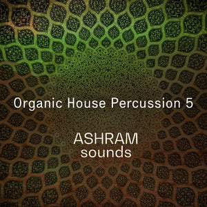 ASHRAM Organic House Percussion 5 (Loops Sample Pack)