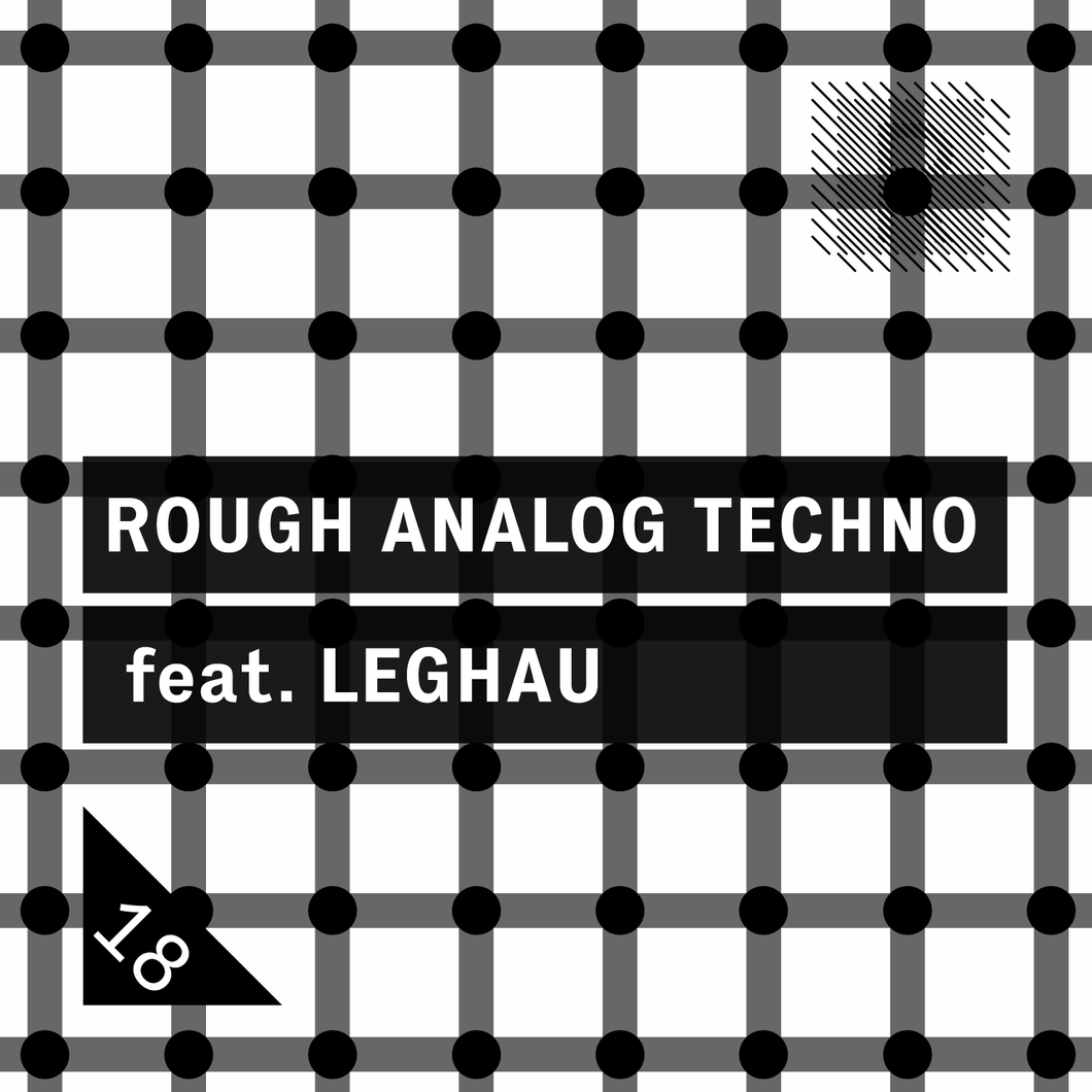 Rough Analog Techno feat. LEGHAU (24bit WAV Loops & Oneshots)