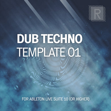 Riemann Dub Techno 01 Template for Ableton Live 10 (and 11 and higher)