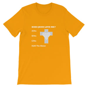 Greater Harvest T-Shirt-Does Jesus Love Me?