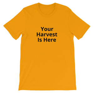 Greater Harvest T-Shirt - Your Harvest is Here