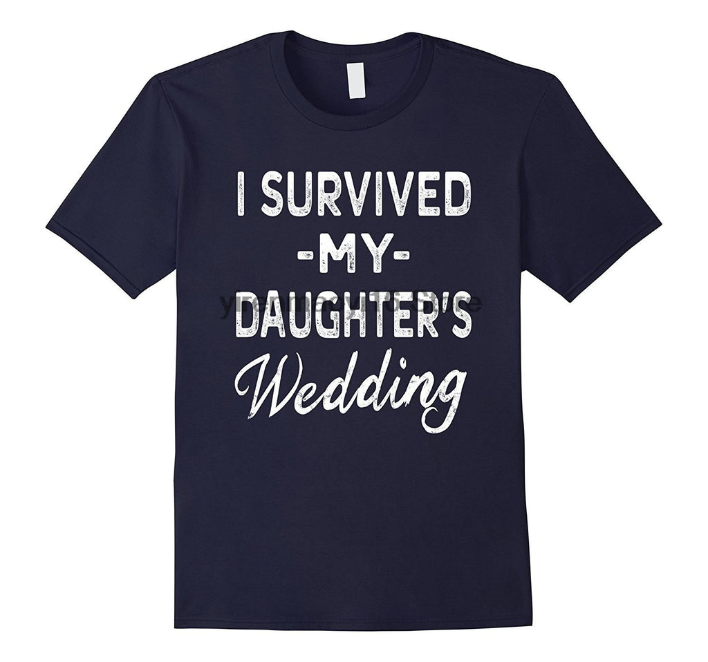 I SURVIVED MY DAUGHTERS WEDDING T-shirt TEE