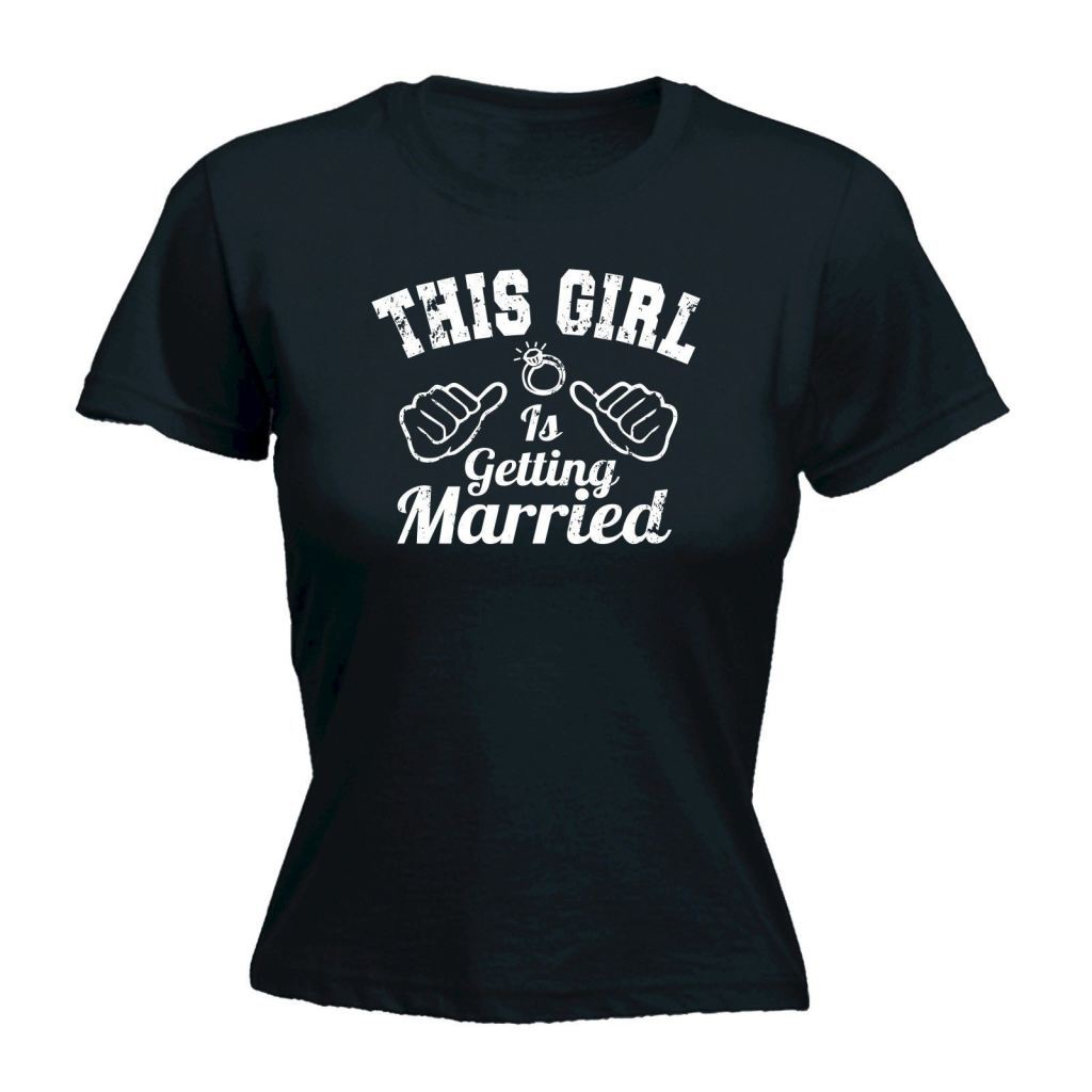 This Girl Is Getting Married Womens Bride Bachelorette Tee Shirt Black / S