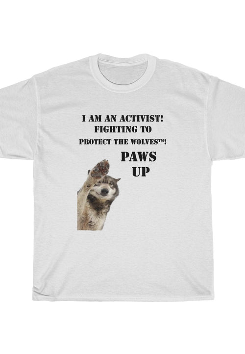 I Am an Activist Fighting to Protect The Wolves™ - Protect The Wolves