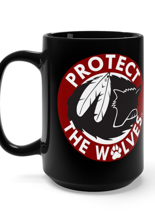 Black Mug 15oz Coffee Mug By Protect The Wolves Wolf Coffee Mugs for Wolf Lovers - Protect The Wolves