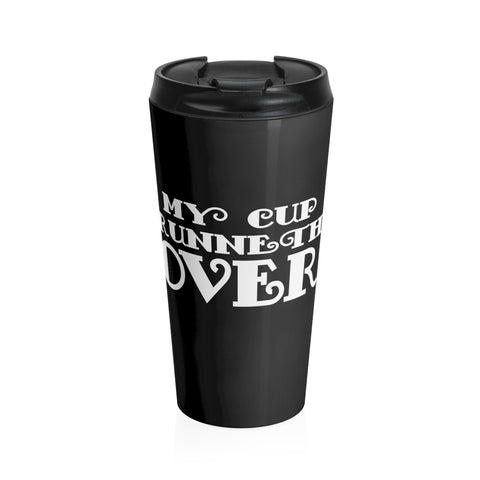 Odyssey My Cup Runneth Over Travel Mug - Mug - Odyssey By Yendi