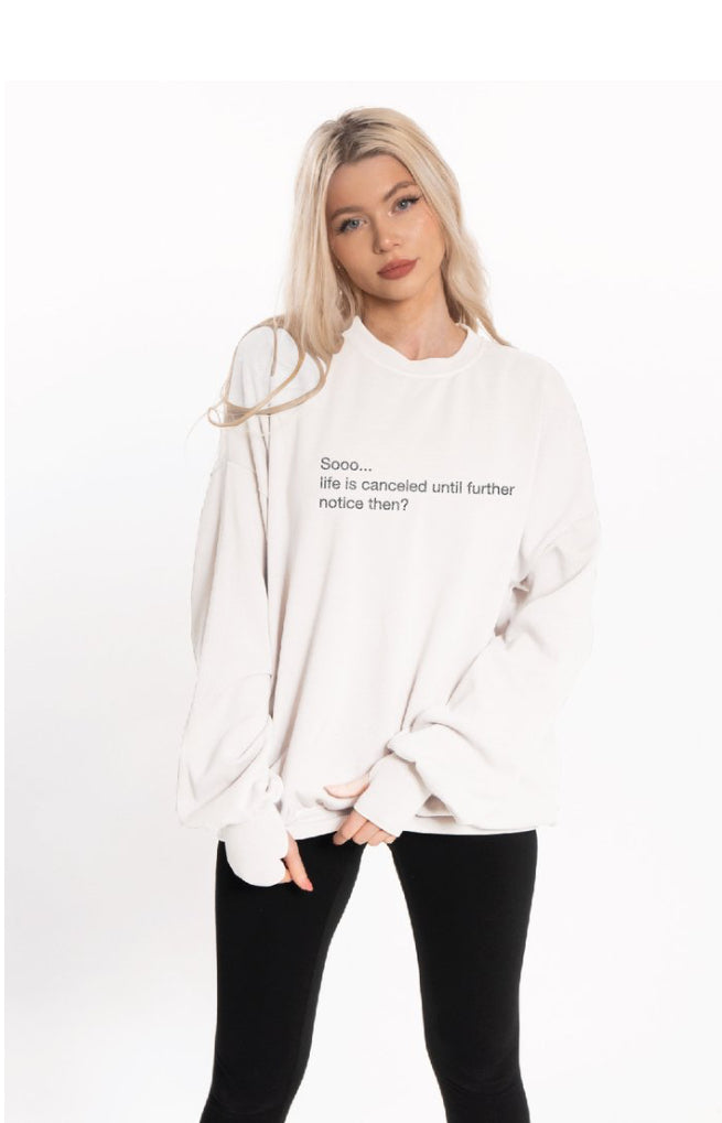 Life is cancelled sweatshirt