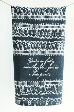 You're Awfully Mouthy... - Kitchen Towel