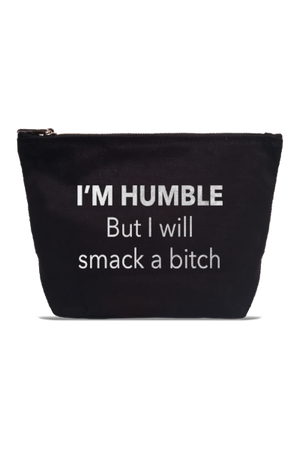 """I'm Humble But I Will Smack A Bitch"" Pouch"